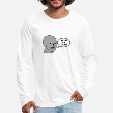 NPC We Live in a Society Meme - Men's Premium Longsleeve Shirt
