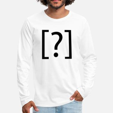 Question question ? - T-shirt manches longues premium Homme