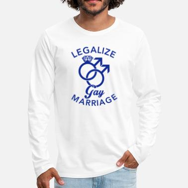 Gay Marriage Legalize Gay Marriage - Men's Premium Longsleeve Shirt