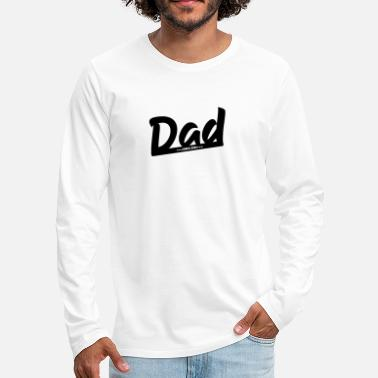 For Dad Dad shirt gift for dad - Men's Premium Longsleeve Shirt
