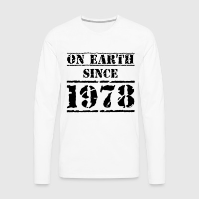 on Earth since 1978 40. Geburtstag Happy Birthday! - Männer Premium Langarmshirt