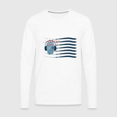 TOO LOUD - Men's Premium Longsleeve Shirt