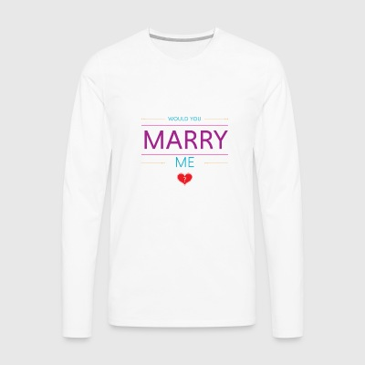 Would you marry me? <3 - Men's Premium Longsleeve Shirt