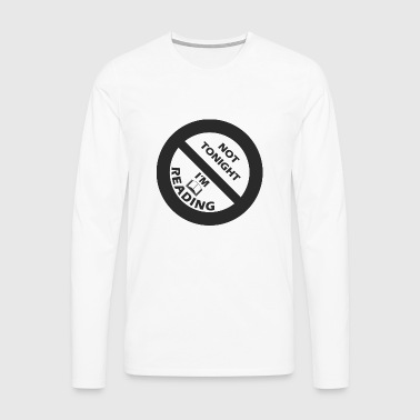 Ne today is nothing. I read and you have a break. - Men's Premium Longsleeve Shirt