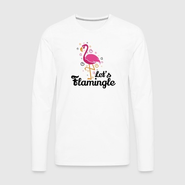 Diamo flamingle divertente Flamingo T-shirt regalo - Maglietta Premium a manica lunga da uomo