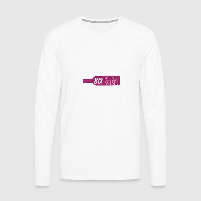 80th birthday: Aging Finer Than Wine - Men's Premium Longsleeve Shirt