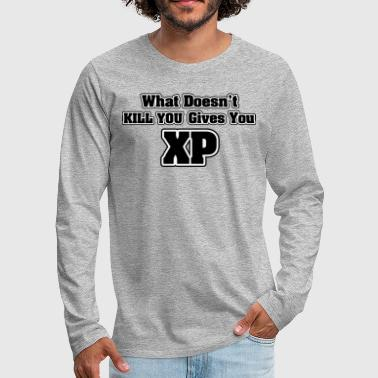 Meme What doesn't kill you gives you XP - Miesten premium pitkähihainen t-paita
