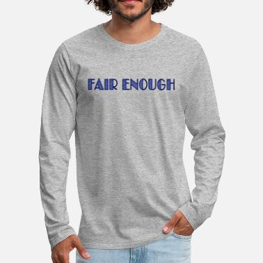 Internet fair enough - Premium langærmet T-shirt mænd