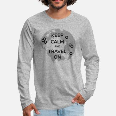 Keep Calm and Travel On Weltkugel - Männer Premium Langarmshirt