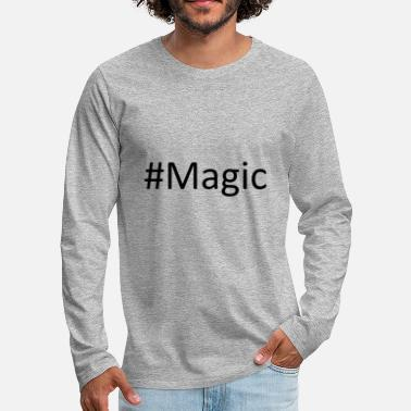 Magic #Magic - Premium langermet T-skjorte for menn