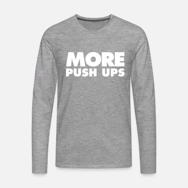 Push Up More push-ups - Men's Premium Longsleeve Shirt