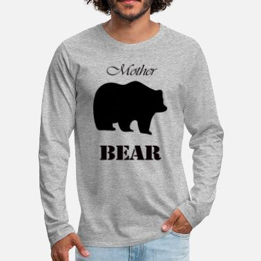 Mummy Mother's Day Gift and T-shirt: Mother Bear - Men's Premium Longsleeve Shirt