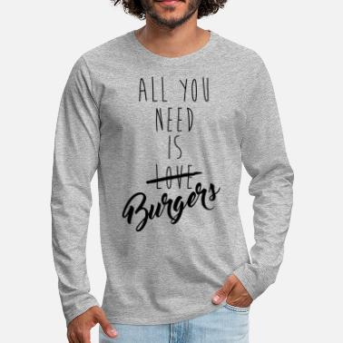 all you need is burgers - T-shirt manches longues Premium Homme