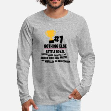 Count Royal Only place # 1 counts - Battle Royal - Men's Premium Longsleeve Shirt