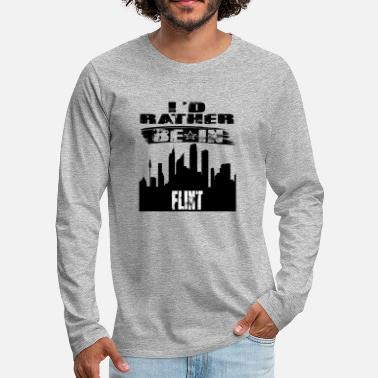 Flint Gift Id rather be in Flint - Men's Premium Longsleeve Shirt