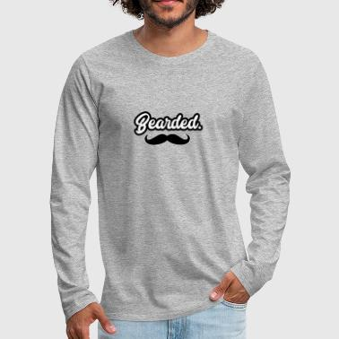 Beard Bearded. Bearded. - For the beard bearer - Men's Premium Longsleeve Shirt