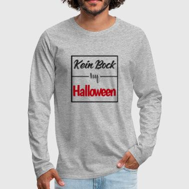Provocation Funny provocative slogan quote saying - Halloween - Men's Premium Longsleeve Shirt