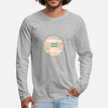 Hippie Hippie / Hippies: Hippie = acceptation de soi - T-shirt manches longues Premium Homme