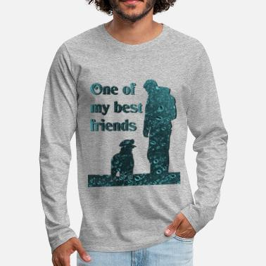 One Of My My dog '(One of My best friends) - Men's Premium Longsleeve Shirt