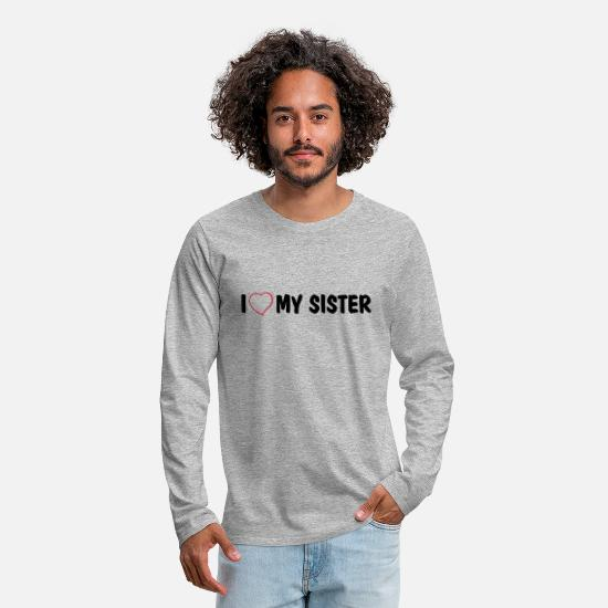Siblings Long sleeve shirts - I love my sister - Men's Premium Longsleeve Shirt heather grey