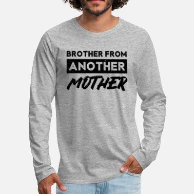 Brother From Another Brother from another mother - Men's Premium Longsleeve Shirt