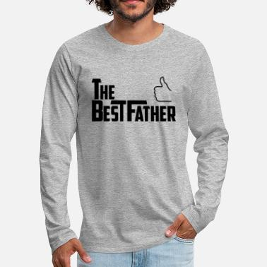 Best Father the best father - Men's Premium Longsleeve Shirt