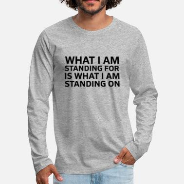 Pollution What i'm standing for - Men's Premium Longsleeve Shirt