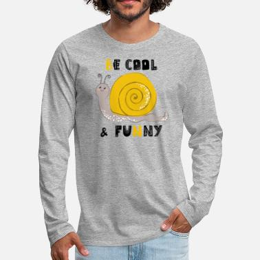 be cool and funny, snail - Men's Premium Longsleeve Shirt