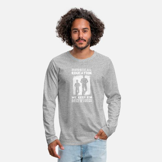 Birthday Long sleeve shirts - Physical education gift - Men's Premium Longsleeve Shirt heather grey