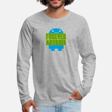 Android Forever Android - Premium långärmad T-shirt herr