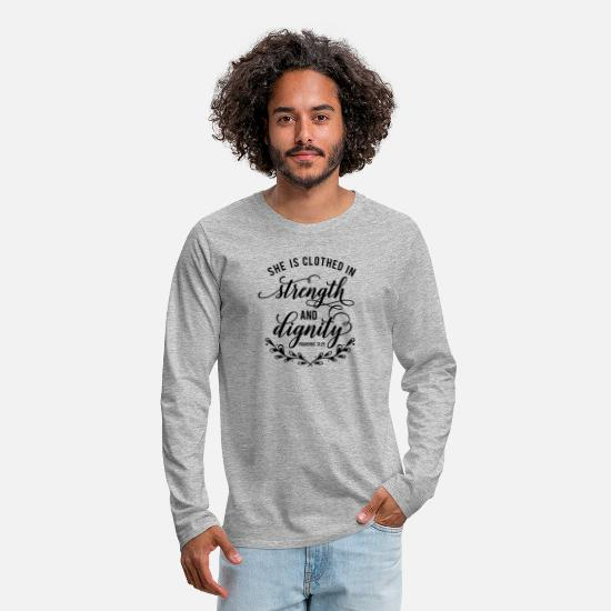 Think Long sleeve shirts - Strength and dignity, Bible verse, bible quote - Men's Premium Longsleeve Shirt heather grey