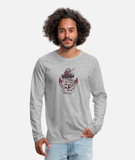 Distress Long sleeve shirts - Anchor sailor saying nautical nautical shipwreck - Men's Premium Longsleeve Shirt heather grey