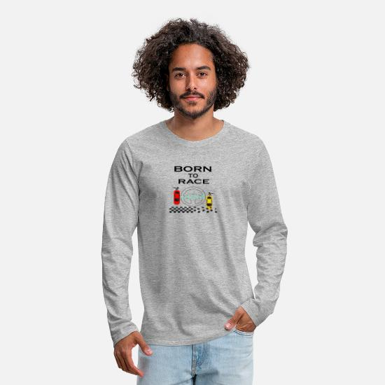 Love Long Sleeve Shirts - Born To Race Racing - Men's Premium Longsleeve Shirt heather grey