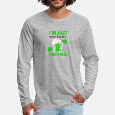Green Beer Here For Green Beer - Men's Premium Longsleeve Shirt