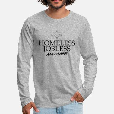 Jobless homeless jobless and happy adventure camping - Men's Premium Longsleeve Shirt