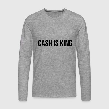 Cash is King - T-shirt manches longues Premium Homme