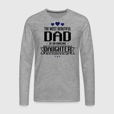 Beautiful Daughter's father's day - fathers day - Men's Premium Longsleeve Shirt