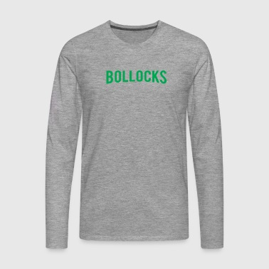 Bollocks Green UK Anglais Grande-Bretagne Word Nonsense - T-shirt manches longues Premium Homme