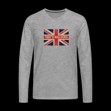 Det är bollocks på Britain Flag Funny UK English - Långärmad premium-T-shirt herr
