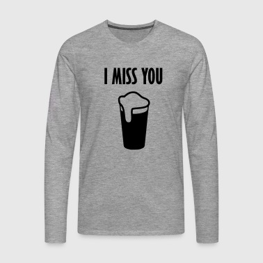 i miss you beer - Men's Premium Longsleeve Shirt