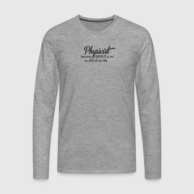 physicist - Men's Premium Longsleeve Shirt