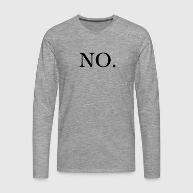 no - Men's Premium Longsleeve Shirt