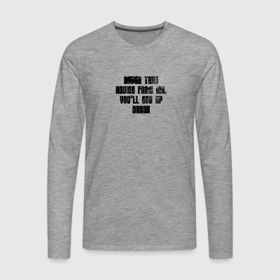 Advice, saying, humor, alcohol, drunk - Men's Premium Longsleeve Shirt