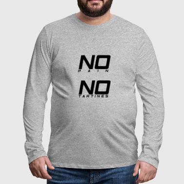 No pain no tartines - T-shirt manches longues Premium Homme