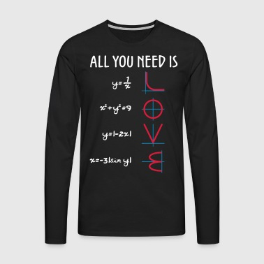 All you need is Love (Equations) Geschenk - Männer Premium Langarmshirt