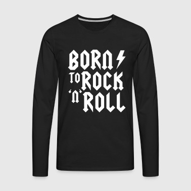 Born to rock n roll - Premium langermet T-skjorte for menn