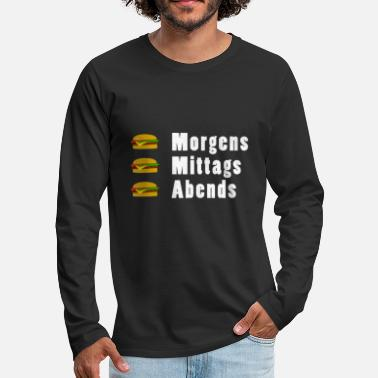 Evening In the morning, in the evening, burgers in the evening - Men's Premium Longsleeve Shirt