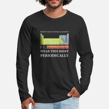 Periodic Table Wear this shirt periodically Periodic Table - Men's Premium Longsleeve Shirt