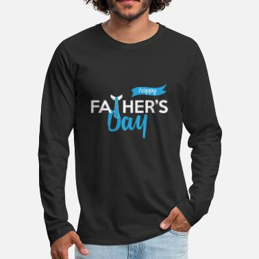 Fathers Day Father's Day: Happy Father's Day - Men's Premium Longsleeve Shirt
