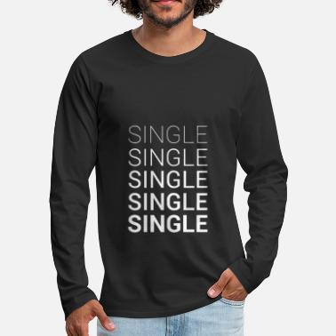 Single Single Solo Single Dating - T-shirt manches longues Premium Homme